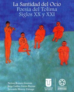 Portada La santidad del ocio. Poesía del Tolima s XX y XXI